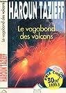Le Vagabond des volcans par Tazieff