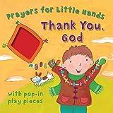 Thank You, God: Prayers for Little Hands