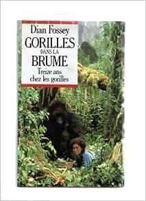 Amazon.fr - Gorilles dans la brume - Dian Fossey - Livres