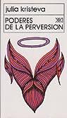 Poderes de la perversión : Ensayo sobre Louis-Ferdinand Céline  par Kristeva
