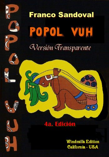 Popol Vuh - Versión Transparente (Spanish Edition)