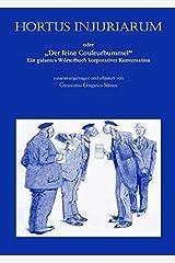 """Hortus injuriarum: Oder """"Der feine Couleurbummel"""" - Ein galantes Wörterbuch korporativer Konversation Gebundene Ausgabe"""