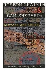 Joseph Chaikin & Sam Shepard - Letters and Texts, 1972-1984