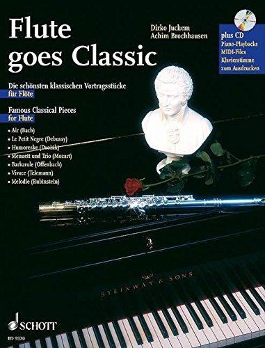 Flute goes Classic: Die schönsten klassischen Vortragsstücke. Flöte; Klavier ad libitum. Ausgabe mit CD.