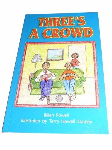 Lbd G4o F Threes a Crowd (Rigby Literacy By Design Readers, Grade 4)