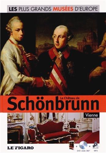 Le Château de Schönbrunn, Vienne. Volume 39. Avec Dvd visite 360°. par Federica Bustreo