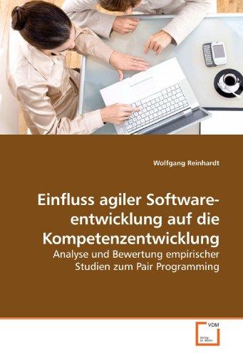 Einfluss agiler Software- entwicklung auf die Kompetenzentwicklung: Analyse und Bewertung empirischer Studien zum Pair Programming