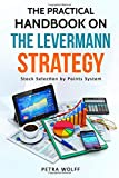 The Practical Handbook on the Levermann Strategy: Stock Selection by Points System