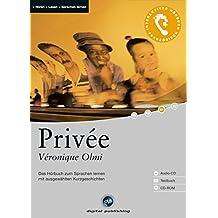Privée: Das Hörbuch zum Sprachen lernen.mit ausgewählten Kurzgeschichten / Audio-CD + Textbuch + CD-ROM (Interaktives Hörbuch Französisch)