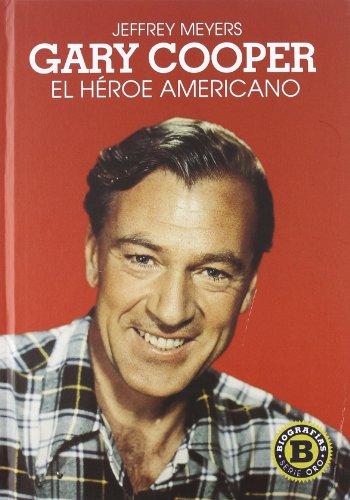 Gary Cooper : el héroe americano por Jeffrey Meyers