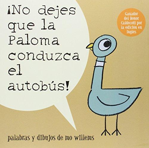 No Dejes Que la Paloma Conduzca el Autobus! (Pigeon Series) por Mo Willems