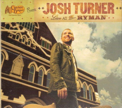 cracker-barrel-presents-josh-turner-live-at-the-ryman-by-josh-turner-2007-10-20