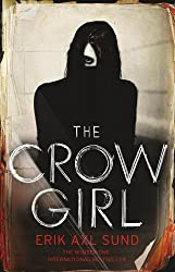 The Crow Girl by Erik Axl Sund (2016-04-14)