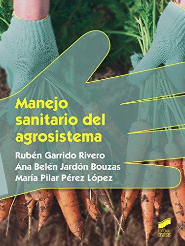 Manejo sanitario del agrosistema (Agraria) por Rubén/Jardón Bouzas, Ana Belén/Pérez López, María Pilar Garrido Rivero