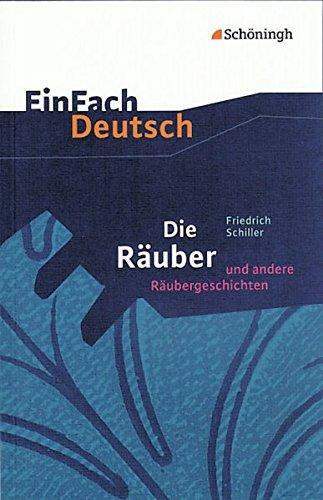 EinFach Deutsch Textausgaben: Friedrich Schiller: Die Räuber und andere Räubergeschichten: Gymnasiale Oberstufe