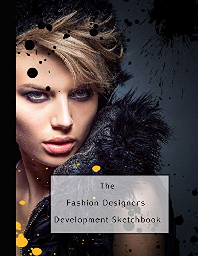 The fashion designers development sketchbook: Fashion design journal for the fashion designer - Female fashion icon (Teen Boy Kostüm Ideen)