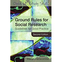 Ground rules for social research: Guidelines for Good Practice (Open Up Study Skills)