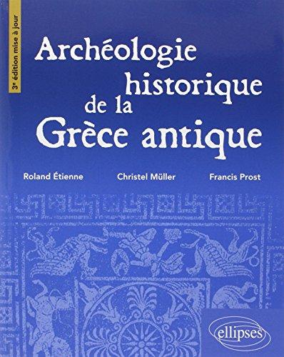 Archéologie Historique de la Grèce Antique par Roland Etienne