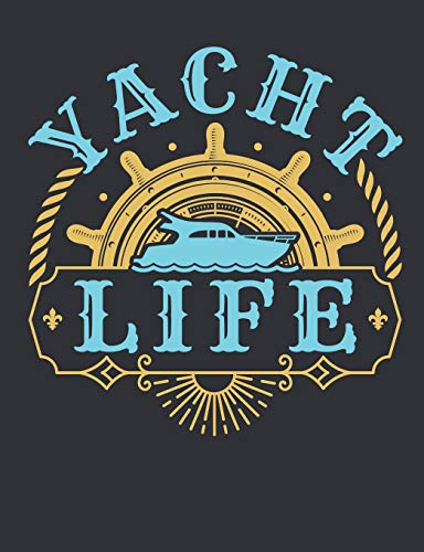 Yacht Life: Boating Notebook, Blank Paperback Log Book For Boat Owner To Write In