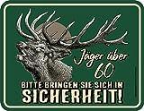 Original RAHMENLOS® Blechschild: Jäger über 60 - bringen Sie sich in Sicherheit!