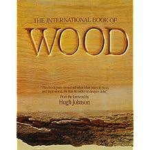 The International Book of Wood by Hugh Johnson (1992-10-29)