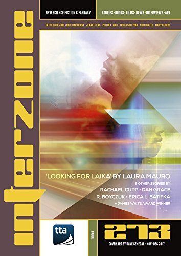 Interzone #273 (November-December 2017): New Science Fiction & Fantasy (Interzone Science Fiction & Fantasy Magazine)