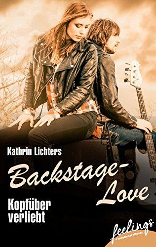 Kopfüber verliebt: Backstage-Love 3 (Backstage Love) von [Lichters, Kathrin]