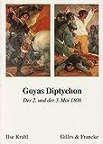 Image de Goyas Diptichon - Der 2. Mai 1808 und der 3. Mai 1808