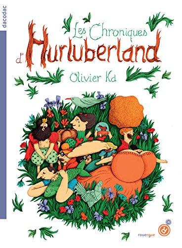 Les chroniques d'Hurluberland (Dacodac) par Olivier Ka