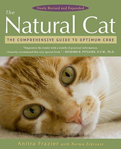 The Natural Cat: The Comprehensive Guide to Optimum Care por Anitra Frazier