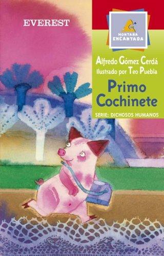 Primo Cochinete (Leer es vivir/Dichosos humanos) por Gómez Cerdá Alfredo