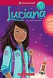 American Girl: Luciana (American Girl: Girl of the Year 2018, Band 1)