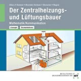 CD Der Zentralheizungs- und Lüftungsbauer: Technische Mathematik und Technische Kommunikation/Arbeitsplanung