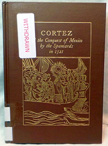 Cortes and the Conquest of Mexico by the Spaniards in 1521