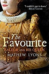 The Favourite: Ralegh and His Queen by Mathew Lyons (2012-06-21)