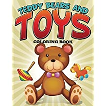 Teddy Bears and Toys Coloring Book: Coloring Books for Kids