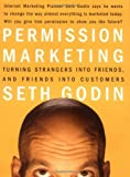 Permission Marketing : Turning Strangers Into Friends And Friends Into Customers [Hardcover] [1999] (Author) Seth Godin