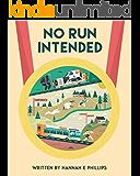 No Run Intended