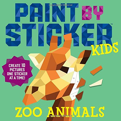 Paint By Sticker Kids: Zoo Animals: Create 10 Pictures One Sticker at...