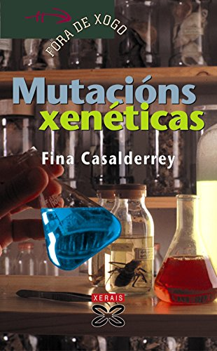 Mutacions Xeneticas / Genetic Mutations (Infantil E Xuvenil-fora De Xogo) por Fina Casalderrey
