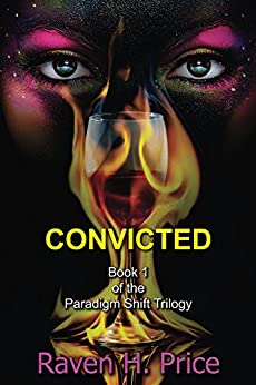 Convicted (The Paradigm Shift Trilogy Book 1) (English Edition) par [Price, Raven H.]