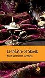 vignette de 'théâtre de Slavek (Le) (Anne Delaflotte Mehdevi)'