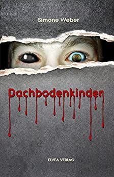 Dachbodenkinder (German Edition) by [Simone Weber, ELVEA VERLAG]