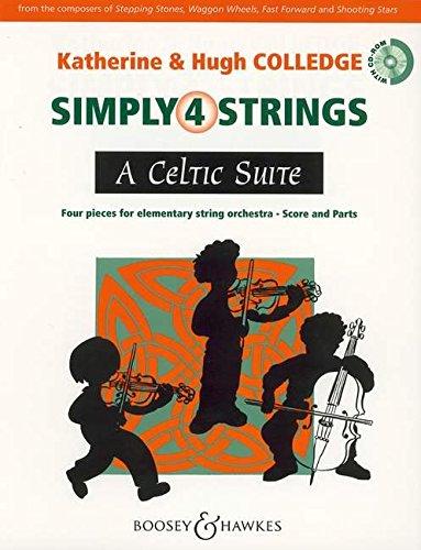 A Celtic Suite: Four pieces for elementary string orchestra. Streicher (Violinen und Violoncelli, Violen und Kontrabässe ad libitum) und Klavier. Partitur und Stimmen. (Simply4Strings)