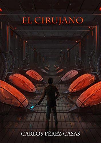 Reseña El Cirujano, de Carlos Pérez Casas - Cine de Escritor