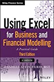 Using Excel for Business and Financial Modelling: A Practical Guide (Wiley Finance)
