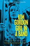 Front cover for the book Girl in a Band by Kim Gordon