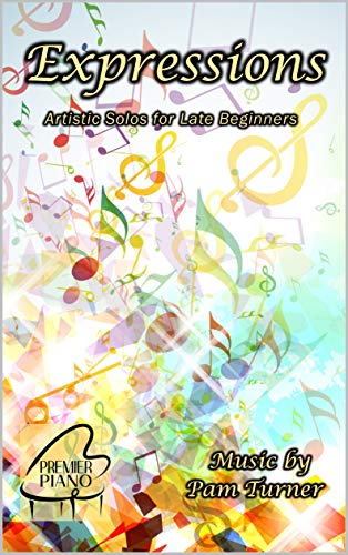 Expressions: Artistic Piano Solos for Late Beginners (English Edition)