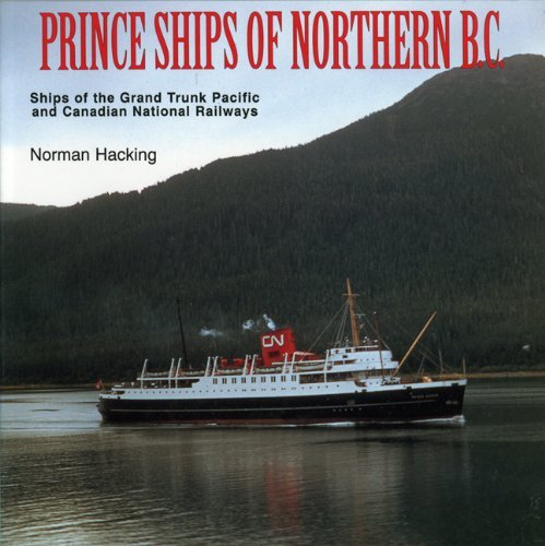 prince-ships-of-northern-bc-ships-of-the-grand-trunk-pacific-and-canadian-national-railways-by-norma