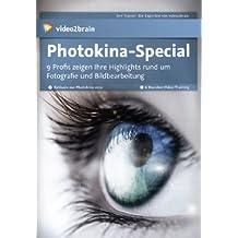 Photokina-Special -  9 Profis zeigen Ihre Highlights rund um Fotografie und Bildbearbeitung (PC+MAC+Linux+iPad)